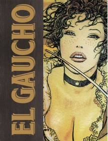 MANARA COLLECTION  EL GAUCHO EDIZIONE DELUXE LIMITATA