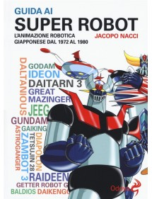 GUIDA AI SUPER ROBOT  VOLUME UNICO