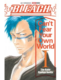 BLEACH ROMANZO  CAN'T FEAR YOUR OWN WORLD 1