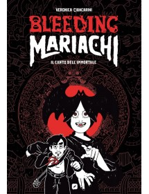BLEEDING MARIACHI  IL CANTO DELL'IMMORTALE