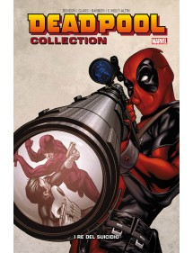 DEADPOOL COLLECTION  6 I RE DEL SUICIDIO