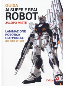 GUIDA AI SUPER E REAL ROBOT  VOLUME UNICO