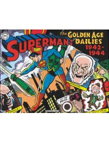 SUPERMAN THE GOLDEN AGE DAILIES  LE STRISCE QUOTIDIANE DELLA GOLDEN AGE 1942-1944