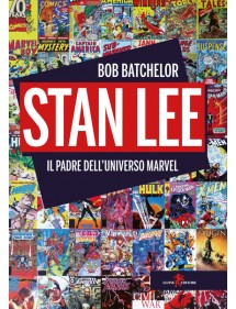 STARN LEE - IL PADRE DELL' UNIVERSO MARVEL  VOLUME UNICO