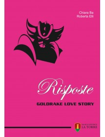 RISPOSTE GOLDRAKE LOVESTORY VOLUME UNICO