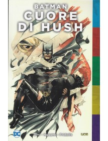 BATMAN CUORE DI HUSH  VOLUME UNICO