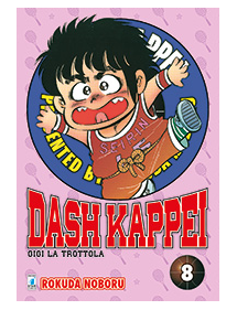 DASH KAPPEI - GIGI LA TROTTOLA NEW EDITION 8