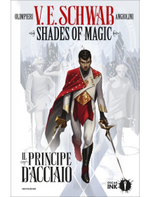 SHADES OF MAGIC - IL PRINCIPE D'ACCIAIO 1